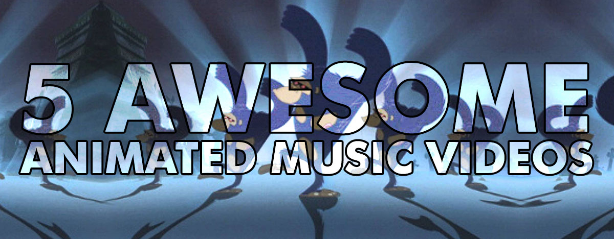 5 Awesome Animated Music Videos