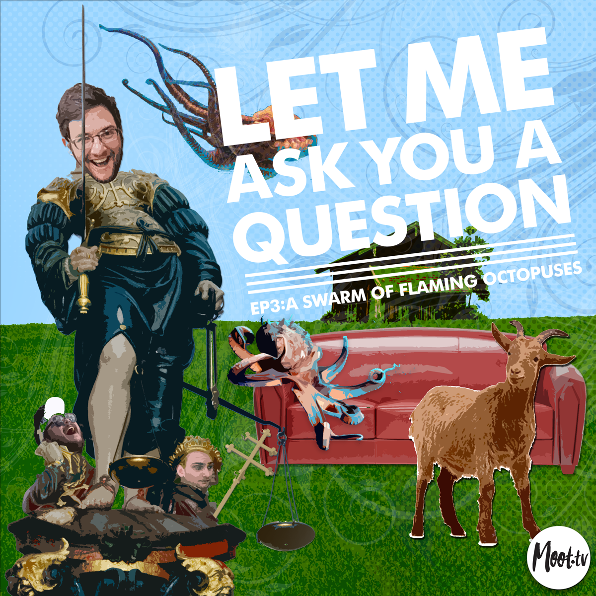 Let Me Ask You A Question Ep3: A Swarm of Flaming Octopuses