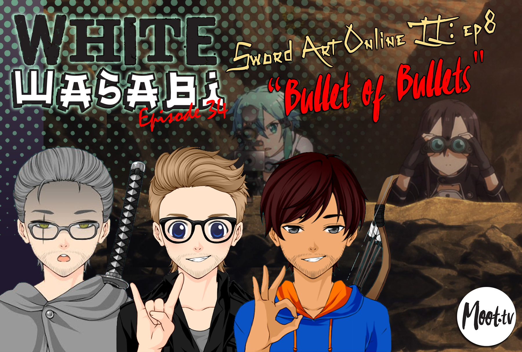 "White Wasabi Ep34: Sword Art Online 2 Ep 8 ""Bullet of Bullets"""