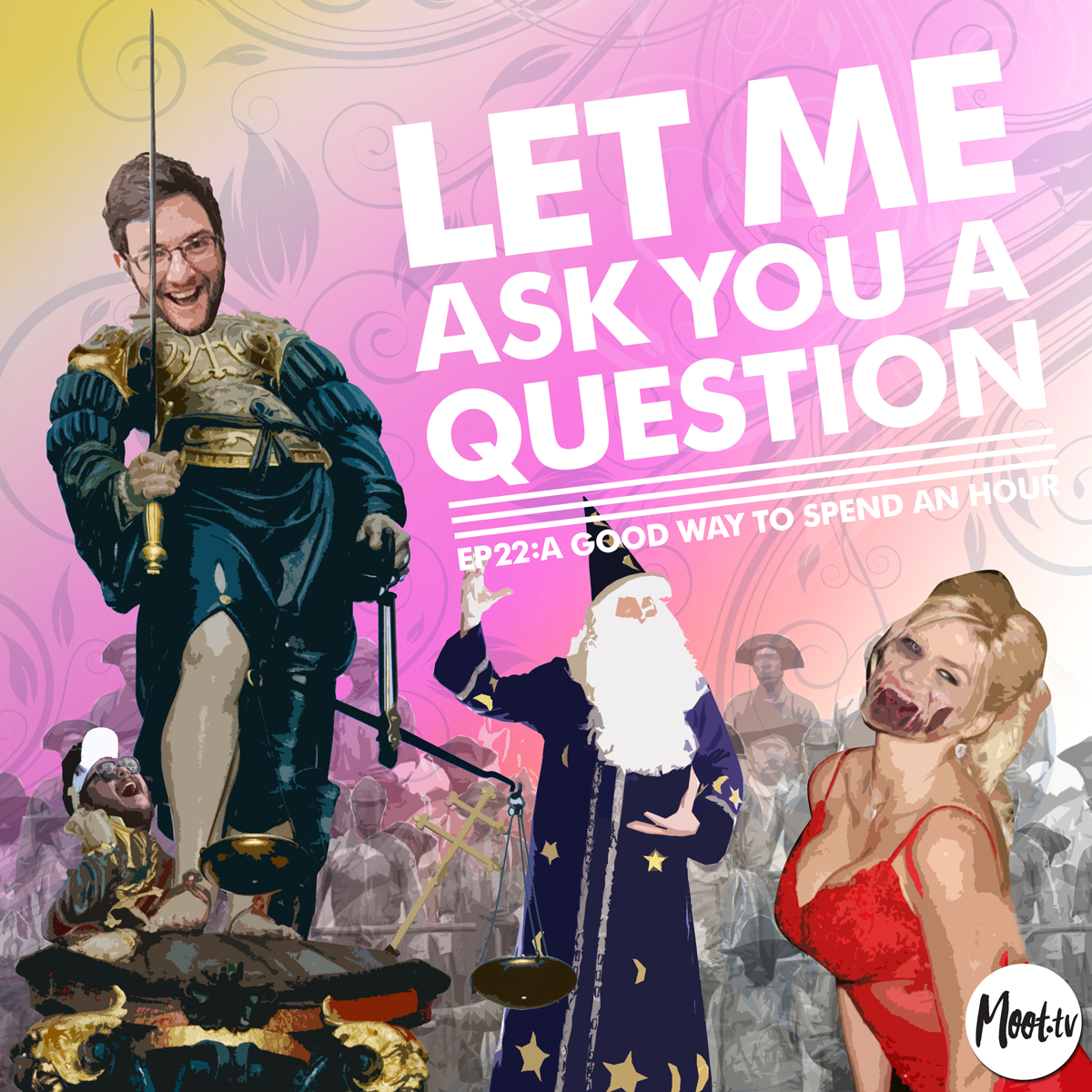 Let Me Ask You A Question Ep22: A Good Way To Spend An Hour
