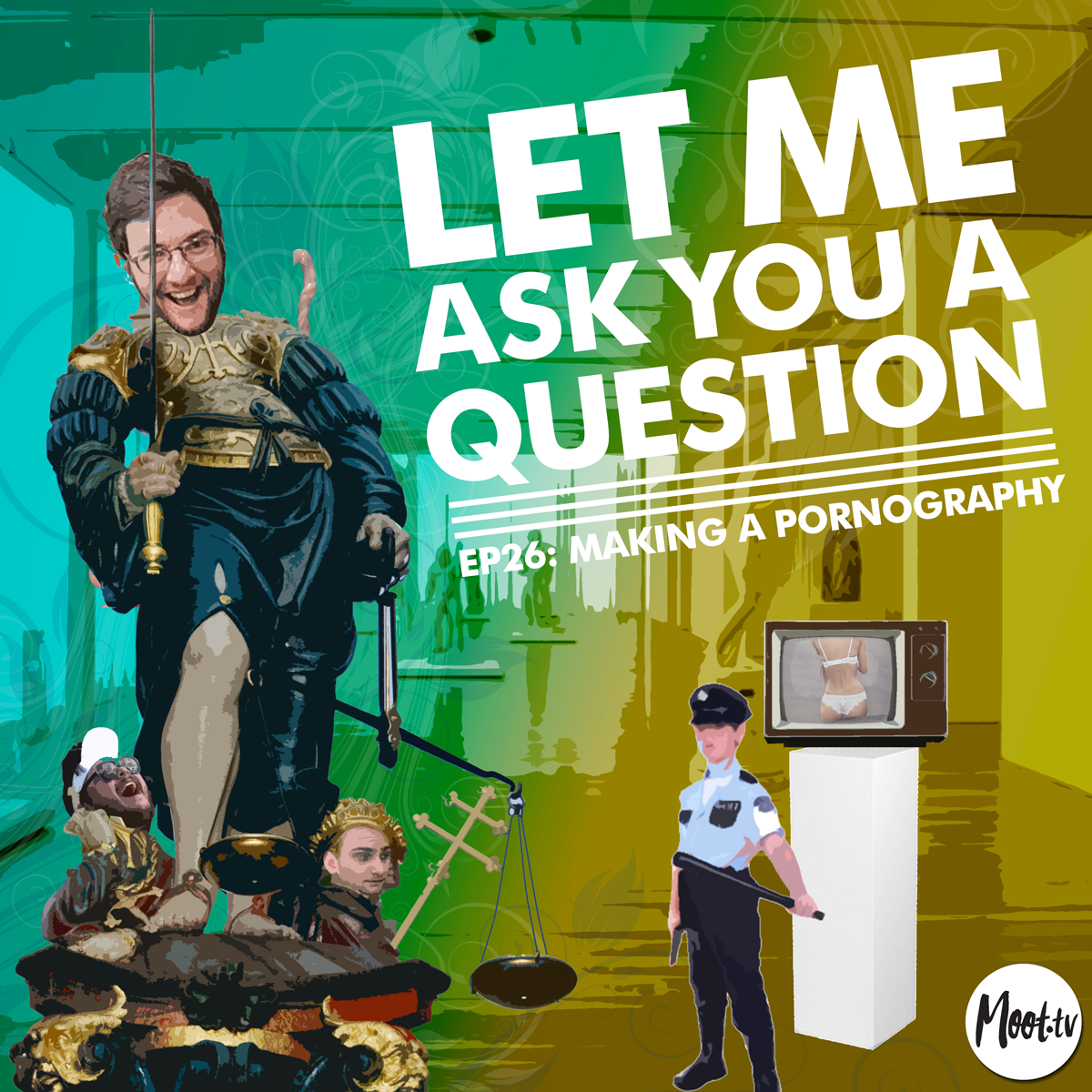 Let Me Ask You A Question Ep26: Making A Pornography