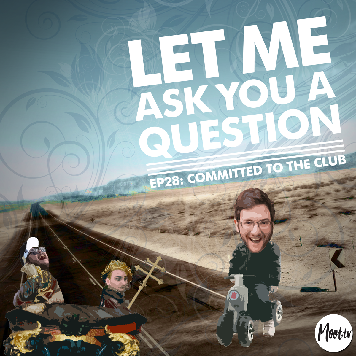 Let Me Ask You A Question Ep28: Committed to the Club