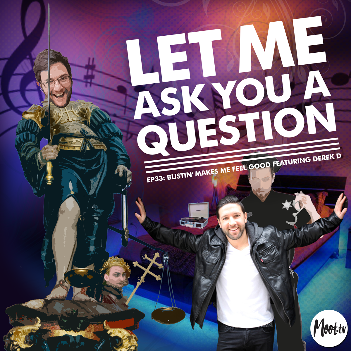 Let Me Ask You A Question Ep33: Bustin' Makes Me Feel Good