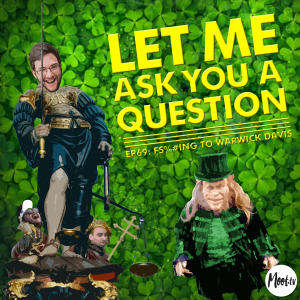 Let Me Ask You A Question Ep69: F$%#ing to Warwick Davis