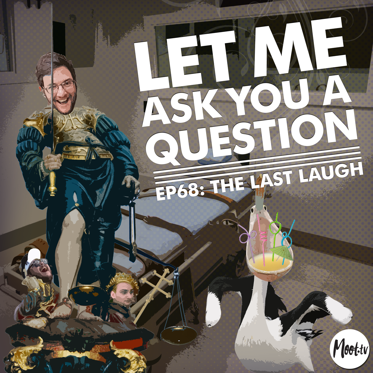 Let Me Ask You A Question Podcast Ep68: The Last Laugh