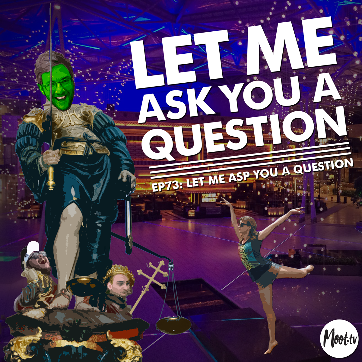 Let Me Ask You A Question Ep73: Let Me Asp You A Question