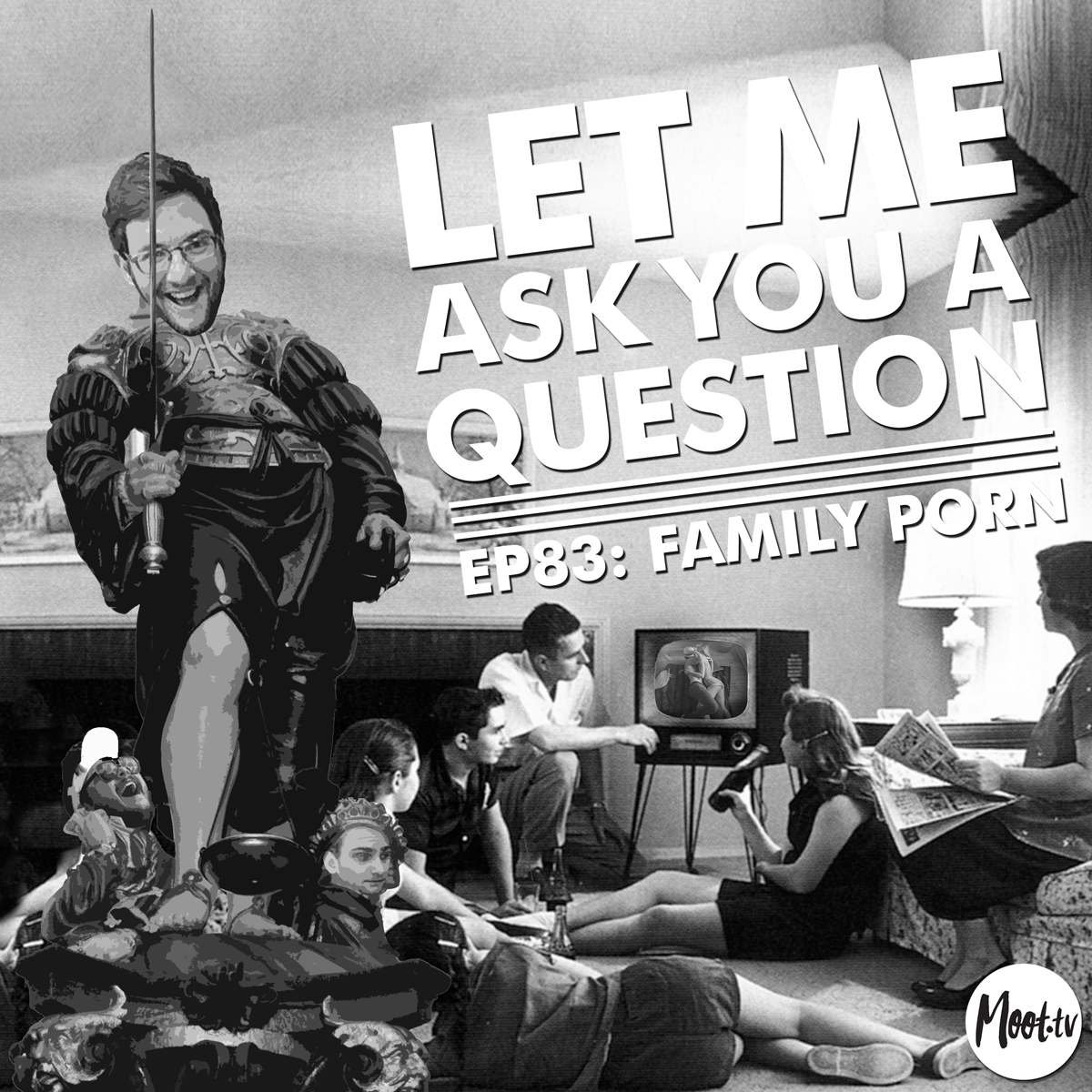 Let Me Ask You A Question Podcast Episode 83 Family Porn