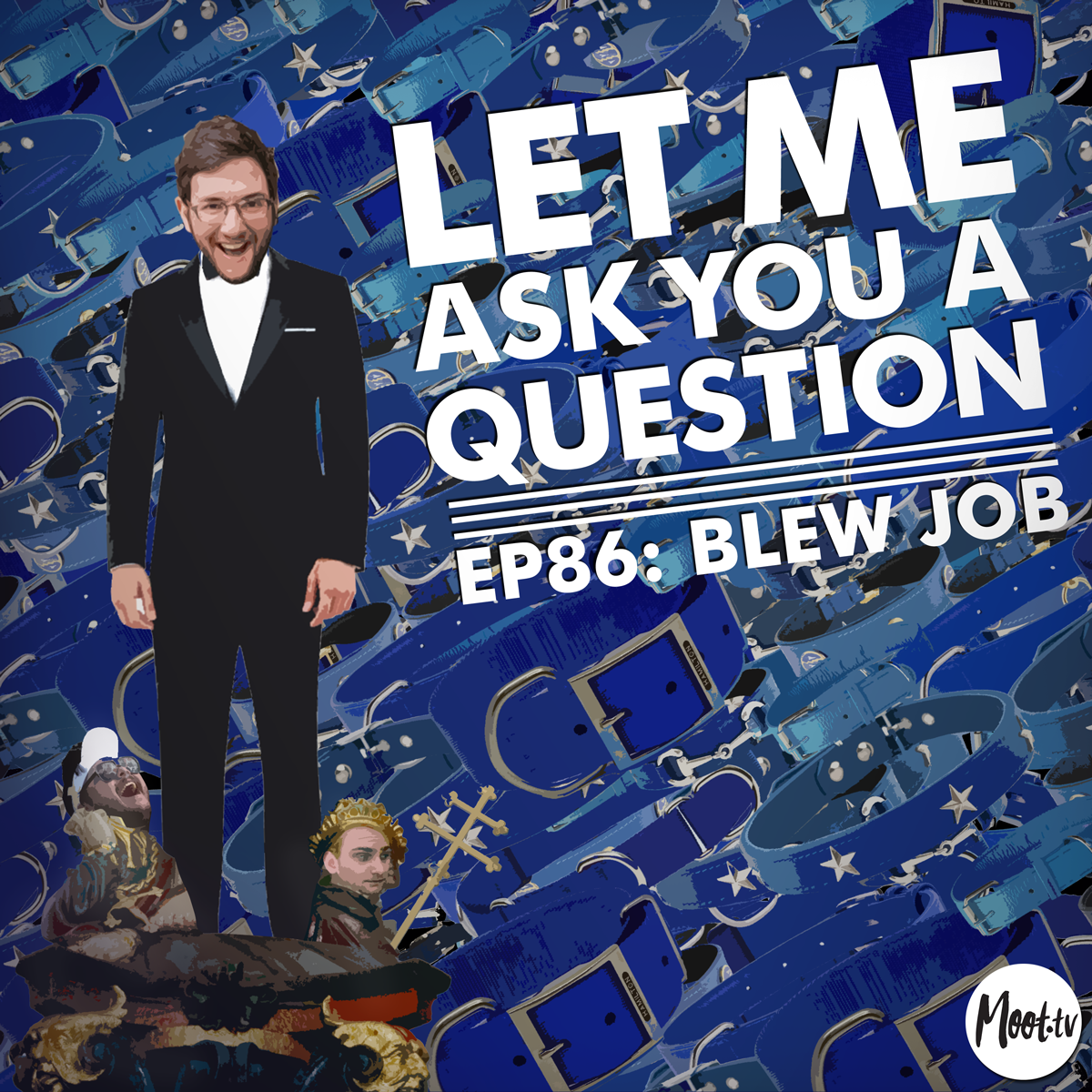 Let Me Ask You A Question Podcast Ep86: Blew Job