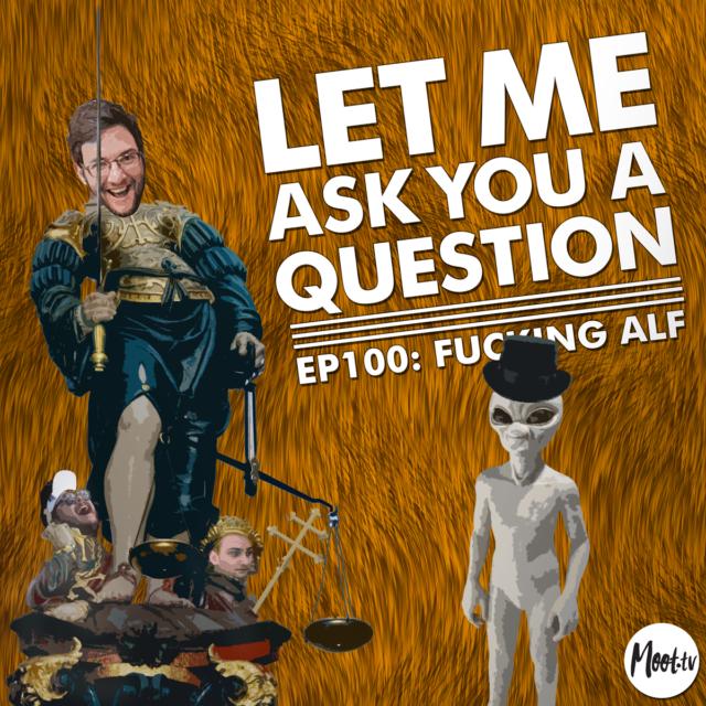 LMAYAQ Ep100: Fucking Alf