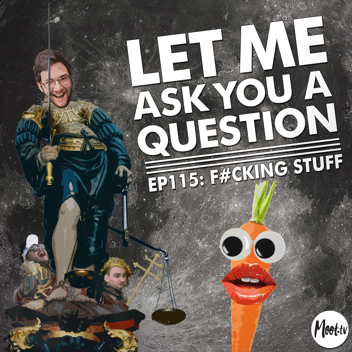 Let Me Ask You A Question Podcast Episode 115 Fucking Stuff