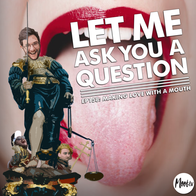 LMAYAQ Ep158: Making Love With A Mouth