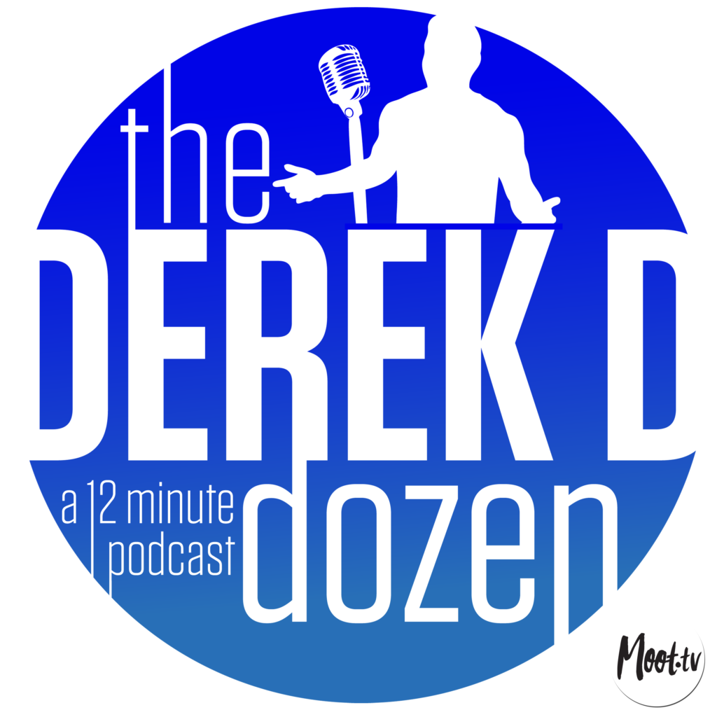 Derek D Dozen Podcast