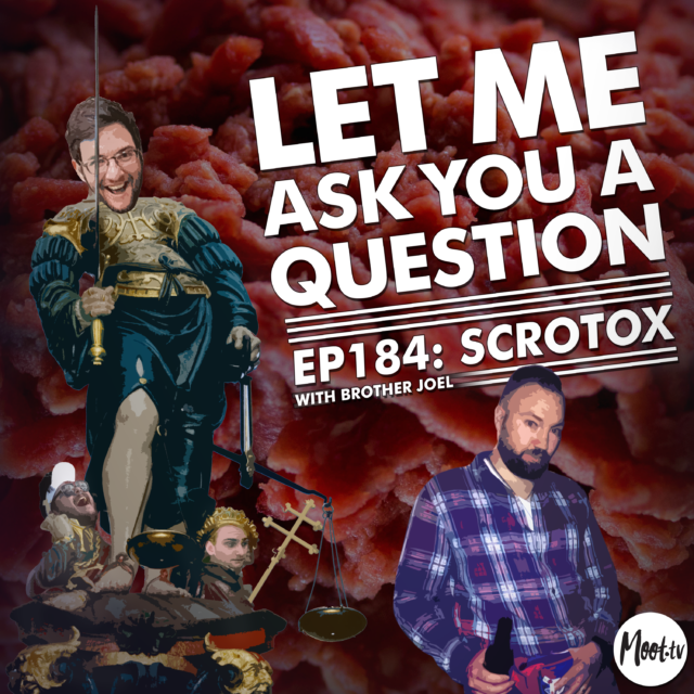 Ep184: Scrotox with Brother Joel - LMAYAQ