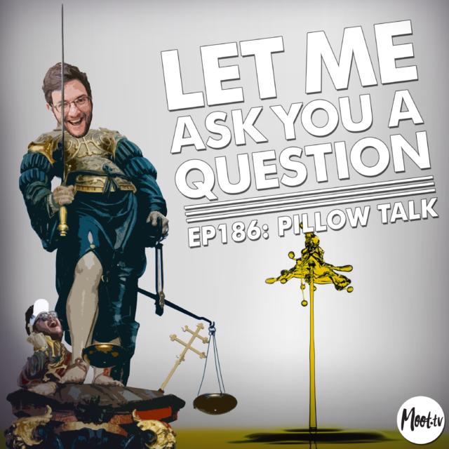 Ep186: Pillow Talk - LMAYAQ